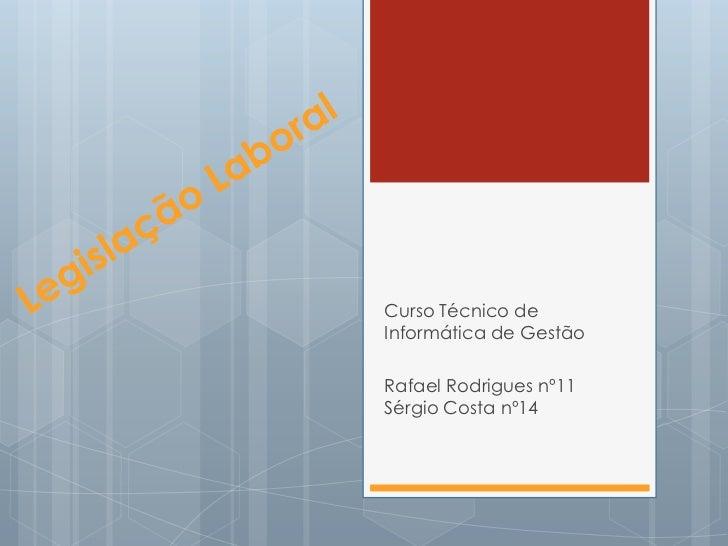 Curso Técnico deInformática de GestãoRafael Rodrigues nº11Sérgio Costa nº14