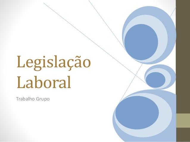 Legislação Laboral Trabalho Grupo