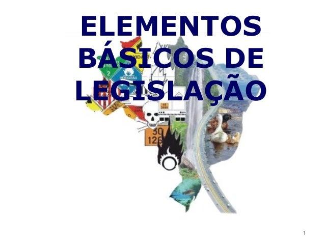1 ELEMENTOS BÁSICOS DE LEGISLAÇÃO