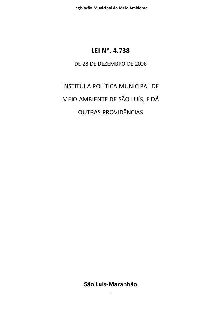 Legislação Municipal do Meio Ambiente           LEI N°. 4.738    DE 28 DE DEZEMBRO DE 2006INSTITUI A POLÍTICA MUNICIPAL DE...
