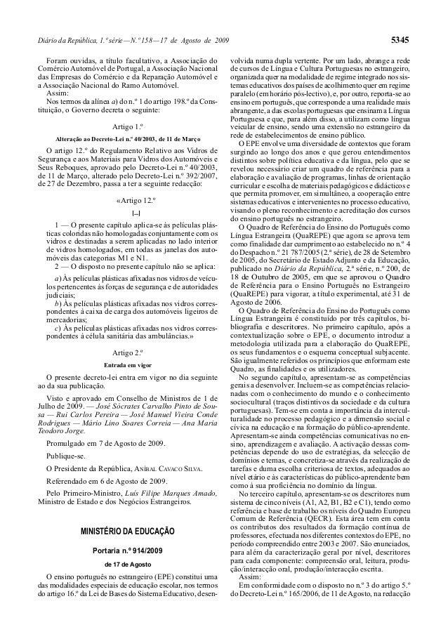 Diário da República, 1.ª série — N.º 158 — 17 de Agosto de 2009 Foram ouvidas, a título facultativo, a Associação do Comér...