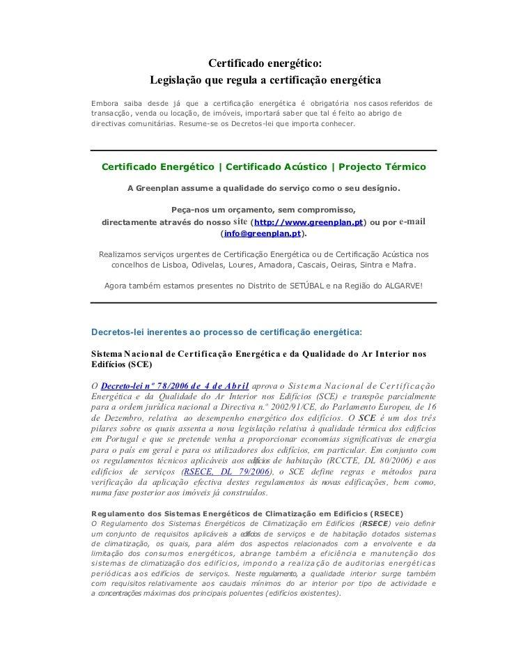 Certificado energético:               Legislação que regula a certificação energéticaEmbora saiba desde já que a certifica...