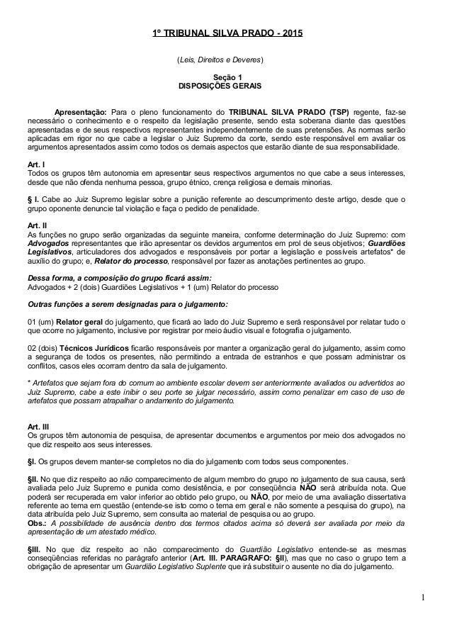 1º TRIBUNAL SILVA PRADO - 2015 (Leis, Direitos e Deveres) Seção 1 DISPOSIÇÕES GERAIS Apresentação: Para o pleno funcioname...