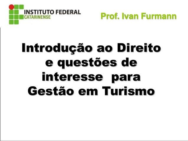 Noções de Direito e questões de interesse Gestão de Turismo Introdução ao Direito e questões de interesse para Gestão em T...