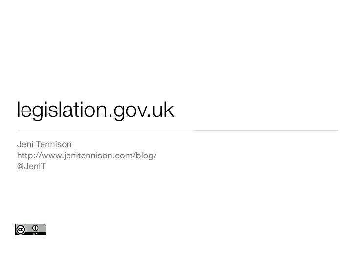 legislation.gov.ukJeni Tennisonhttp://www.jenitennison.com/blog/@JeniT