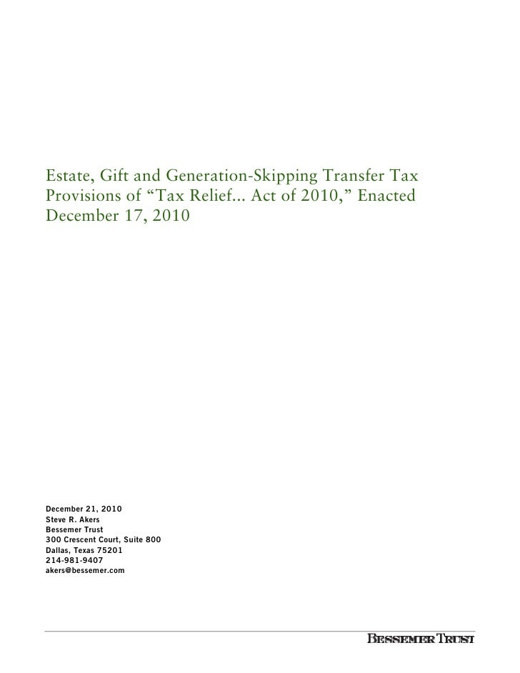 "Estate, Gift and Generation-Skipping Transfer TaxProvisions of ""Tax Relief... Act of 2010,"" EnactedDecember 17, 2010Decemb..."