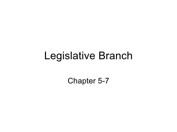 Legislative Branch Chapter 5-7