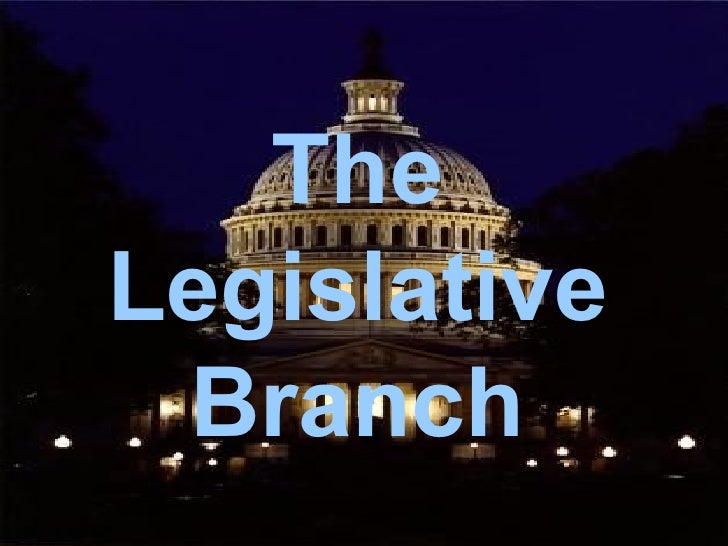 The Legislative Branch