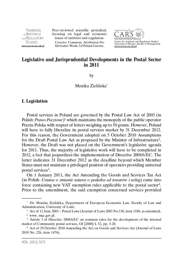 VOL. 2012, 5(7) Legislative and Jurisprudential Developments in the Postal Sector in 2011 by Monika Zielińska* I. Legislat...