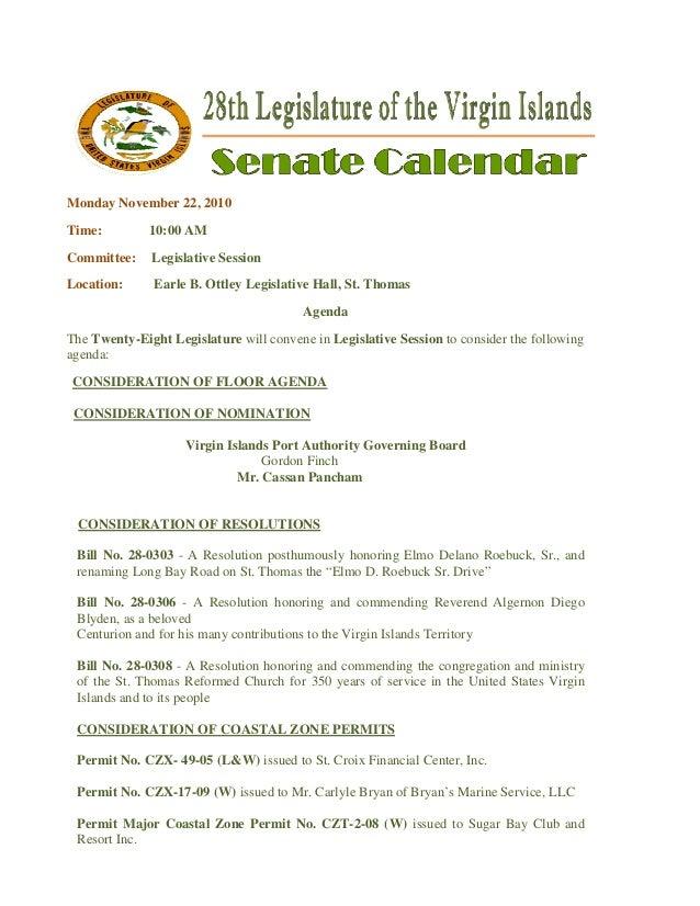 Monday November 22, 2010 Time: 10:00 AM Committee: Legislative Session Location: Earle B. Ottley Legislative Hall, St. T...