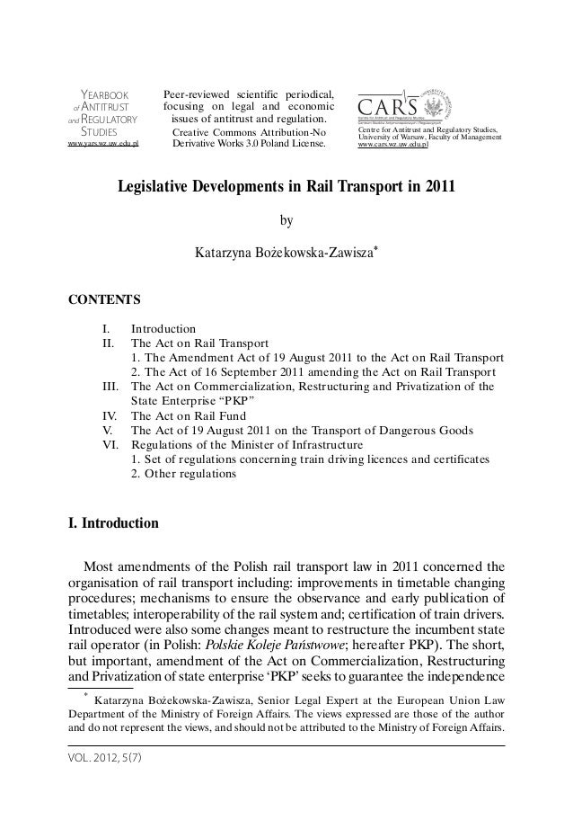 VOL. 2012, 5(7) Legislative Developments in Rail Transport in 2011 by Katarzyna Bożekowska-Zawisza* CONTENTS I. Introducti...