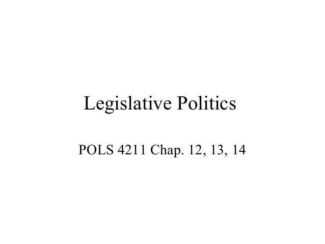 Legislative PoliticsPOLS 4211 Chap. 12, 13, 14