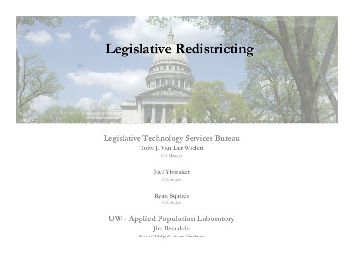 Legislative RedistrictingLegislative Technology Services Bureau          Tony J. Van Der Wielen                    GIS Man...