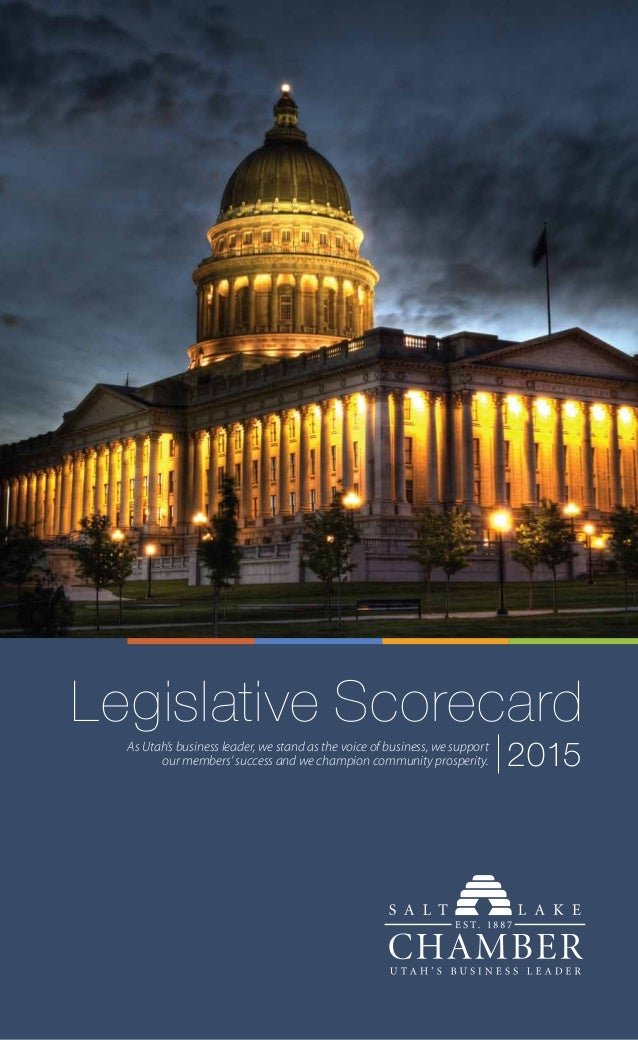 Legislative Scorecard 2015As Utah's business leader, we stand as the voice of business, we support our members' success an...