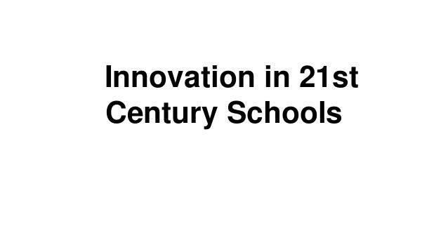 Innovation in 21st Century Schools