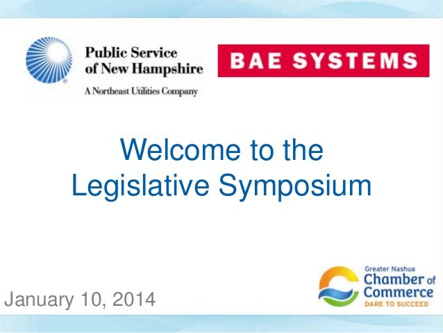 Welcome to the Legislative Symposium  January 10, 2014