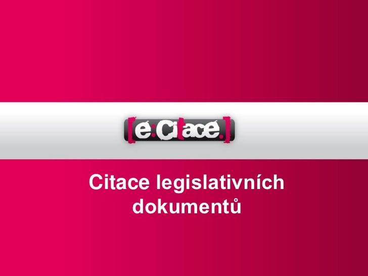 Citace legislativních    dokumentů