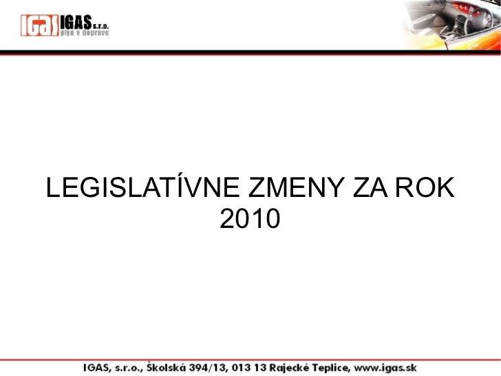 LEGISLATÍVNE ZMENY ZA ROK           2010