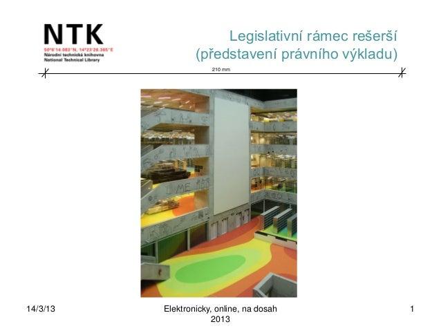 Legislativní rámec rešerší                  (představení právního výkladu)                      210 mm14/3/13   Elektronic...