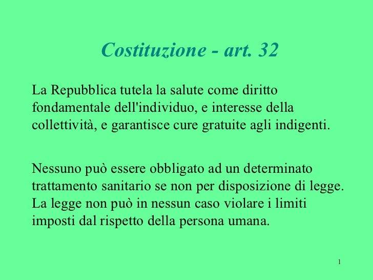 Costituzione - art. 32 La Repubblica tutela la salute come diritto fondamentale dell'individuo, e interesse della colletti...