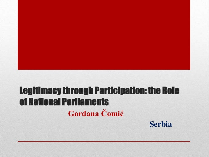 Legitimacy through Participation: the Roleof National Parliaments            Gordana Čomić                                ...
