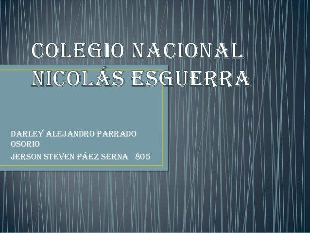 Darley Alejandro parrado Osorio Jerson Steven Páez serna 805