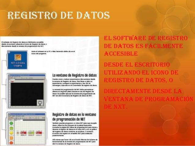 Registro De Datos El software de Registro de datos es fácilmente accesible desde el escritorio utilizando el icono de Regi...