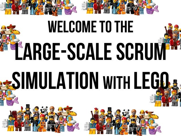 Welcome to the LARGE-SCALE Scrum simulation with lego