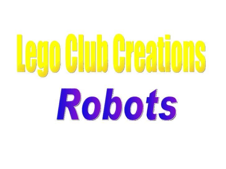 Lego Club Creations Robots