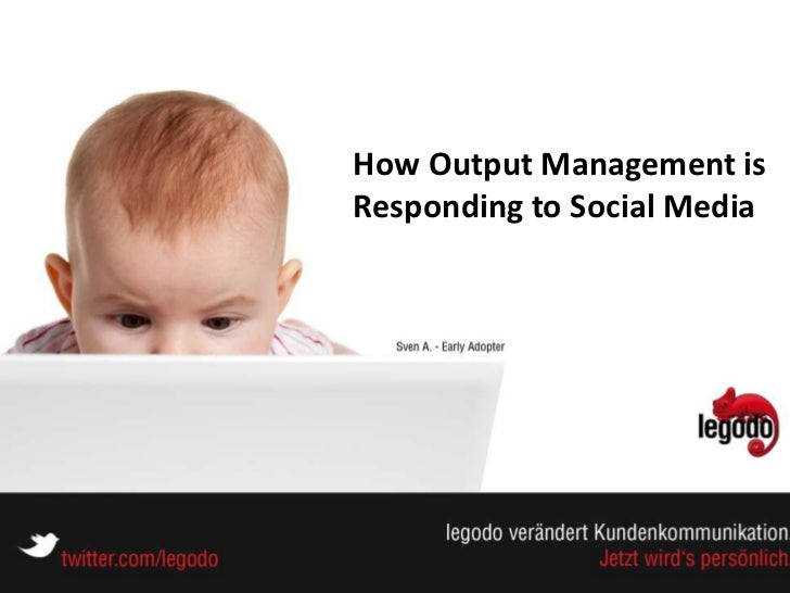 How Output Management isResponding to Social Media