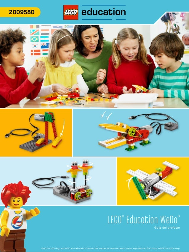 LEGO® Education WeDo™ Guía del profesor 2009580 LEGO, the LEGO logo and WEDO are trademarks of the/sont des marques decomm...