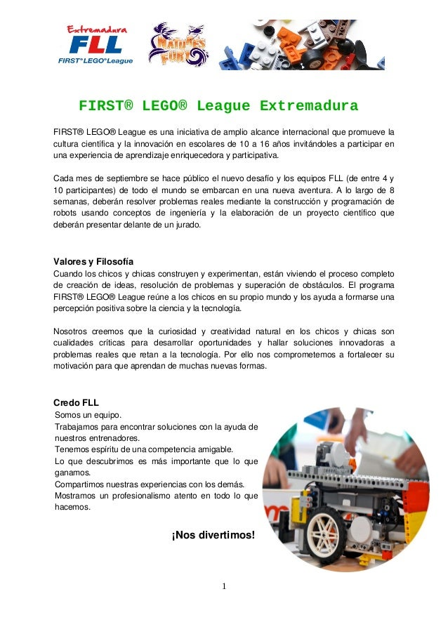 FIRST® LEGO® League Extremadura FIRST® LEGO® League es una iniciativa de amplio alcance internacional que promueve la cult...