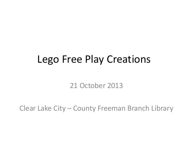 Lego Free Play Creations 21 October 2013 Clear Lake City – County Freeman Branch Library