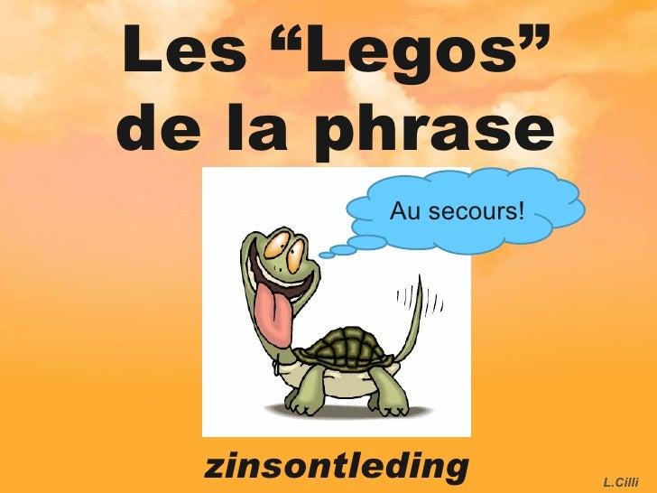 """Les """"Legos"""" de la phrase zinsontleding Au secours! L.Cilli"""