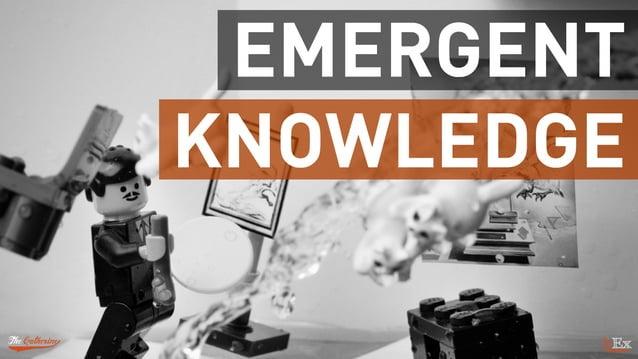 KNOWLEDGE EMERGENT