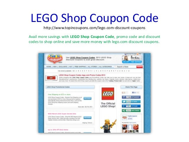 Fun Discounts from the Lego Store. If you love saving money, Coupon Sherpa is your one-stop-shop for all the discounts you need. Not only do we offer great Lego Store coupon codes, but we also have this guide to saving money.