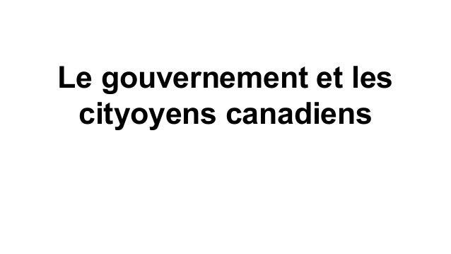 Le gouvernement et les cityoyens canadiens