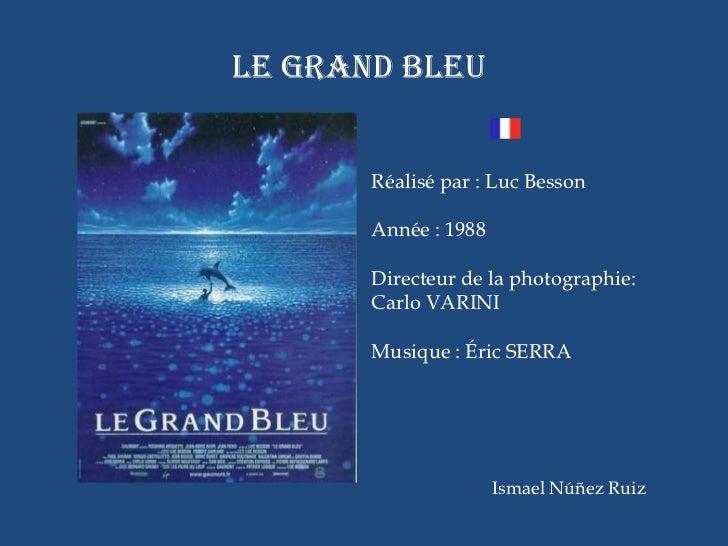 LE GRAND BLEU       Réalisé par : Luc Besson       Année : 1988       Directeur de la photographie:       Carlo VARINI    ...