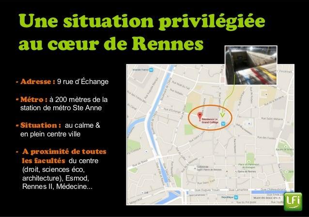 Une situation privilégiée au cœur de Rennes - Adresse : 9 rue d'Échange - Métro : à 200 mètres de la station de métro Ste ...