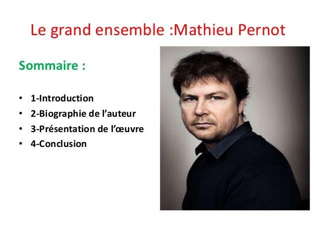 Le grand ensemble :Mathieu Pernot Sommaire : • 1-Introduction • 2-Biographie de l'auteur • 3-Présentation de l'œuvre • 4-C...