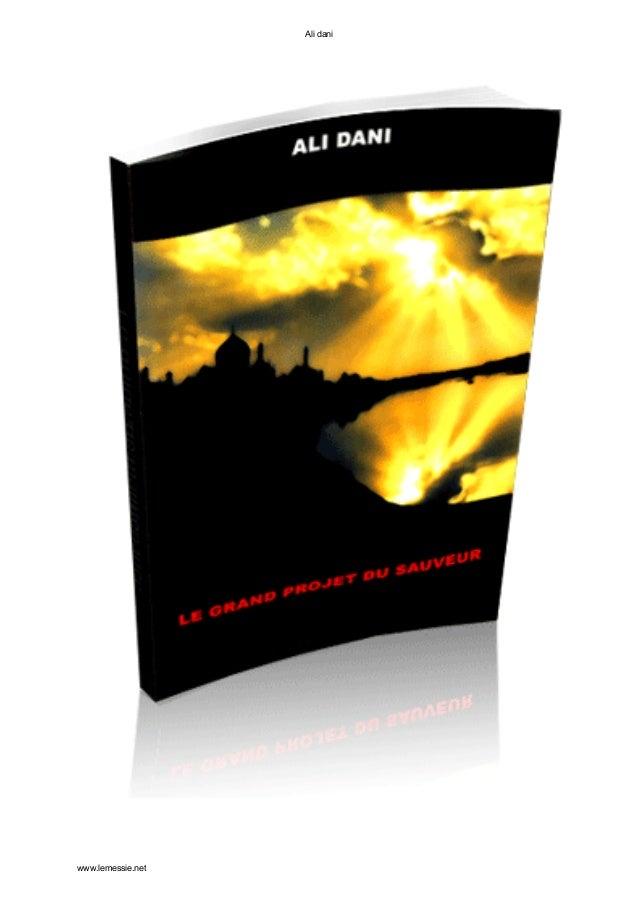 Ali dani                   AU NOM DU CREATEUR TOUT-PUISSANTwww.lemessie.net