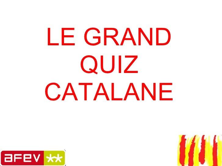 LE GRAND QUIZ CATALANE