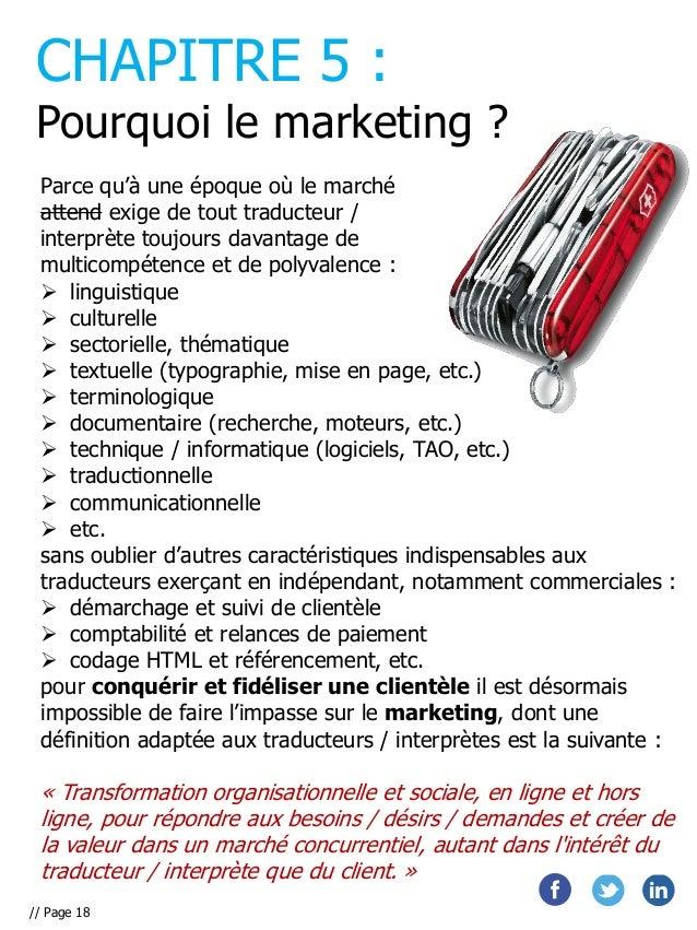 CHAPITRE 5 :  Pourquoi le marketing ? Parce qu'à une époque où le marché attend exige de tout traducteur / interprète touj...