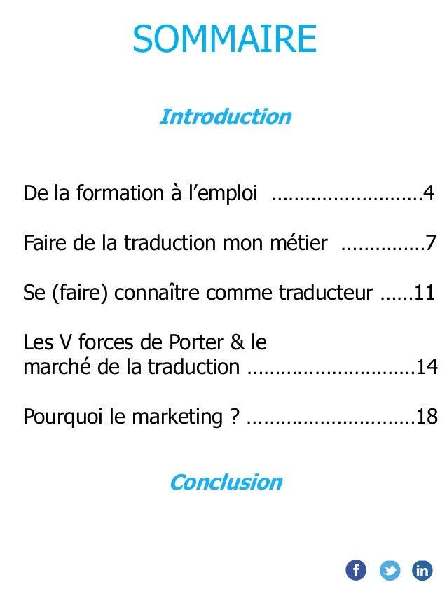 SOMMAIRE Introduction De la formation à l'emploi ………………………4 Faire de la traduction mon métier ……………7 Se (faire) connaître ...
