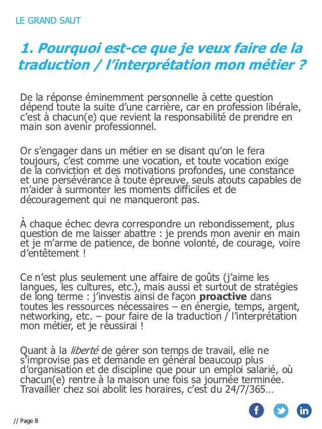 LE GRAND SAUT  1. Pourquoi est-ce que je veux faire de la traduction / l'interprétation mon métier ? De la réponse éminemm...