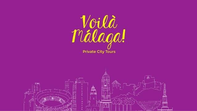 Voilà  Málaga!  Private City Tours