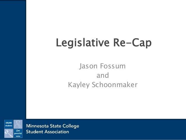 Legislative Re-Cap Jason Fossum and Kayley Schoonmaker