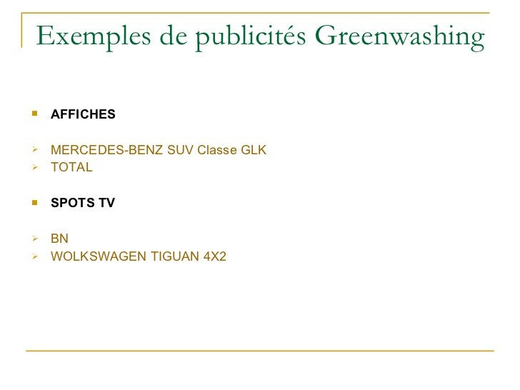 Exemples de publicités Greenwashing <ul><li>AFFICHES </li></ul><ul><li>MERCEDES-BENZ SUV Classe GLK </li></ul><ul><li>TOTA...