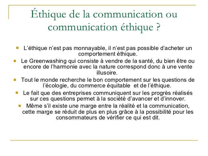 Éthique de la communication ou communication éthique ? <ul><li>L'éthique n'est pas monnayable, il n'est pas possible d'ach...