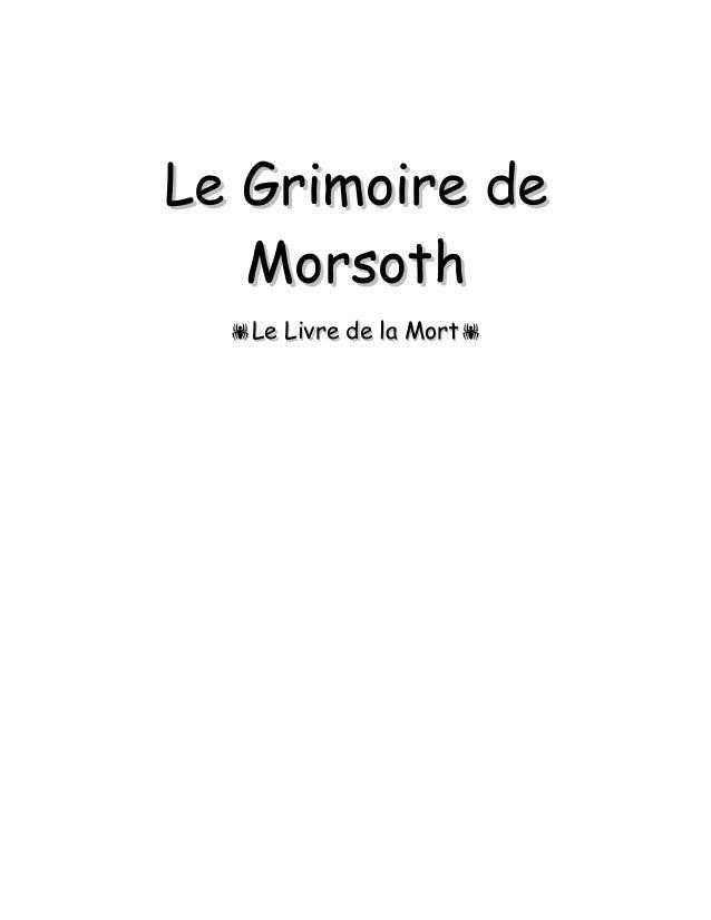 Le Grimoire deLe Grimoire de MorsothMorsoth Le Livre de la MortLe Livre de la Mort